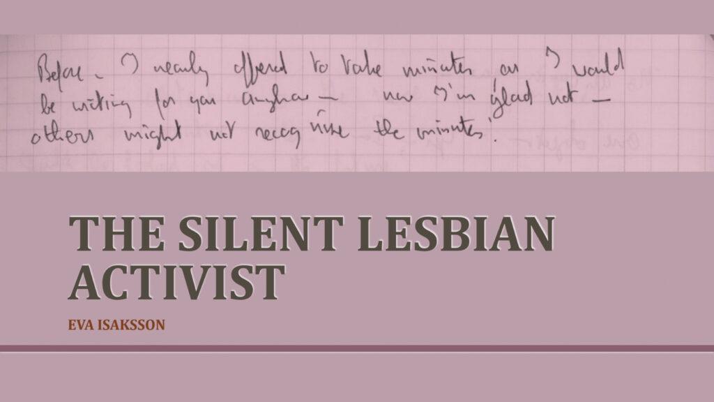 Vanhan roosan värinen PowerPoint-diaesityksen kansikuva, jossa käsinkirjoitusta ja englanninkielinen otsikko The Silent Lesbian, tekijänä Eva Isaksson.