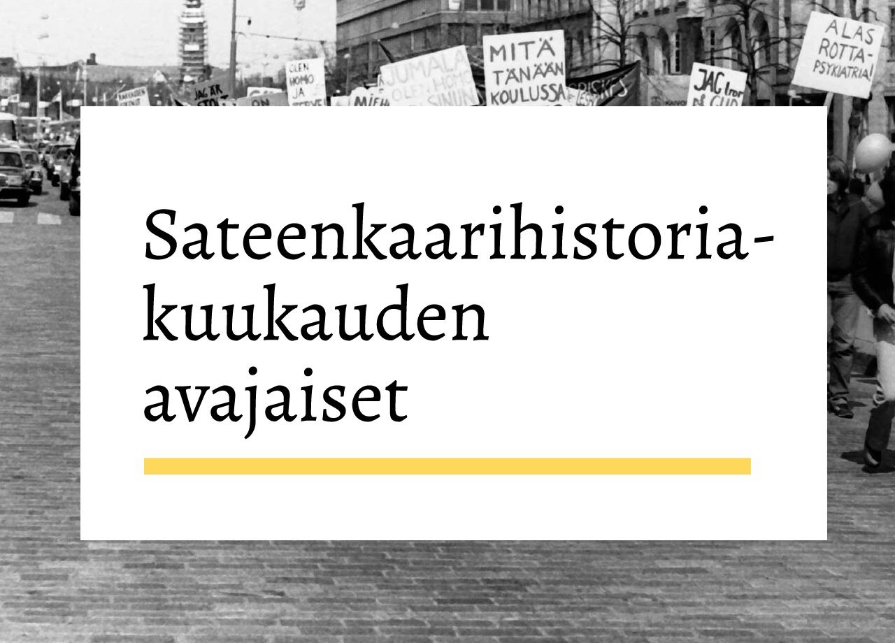 Kuvassa teksti Sateenkaarihistoriakuukauden avajaiset. Taustalla mustavalkoinen kuva vuoden 1981 vapautuspäivien marssilta.
